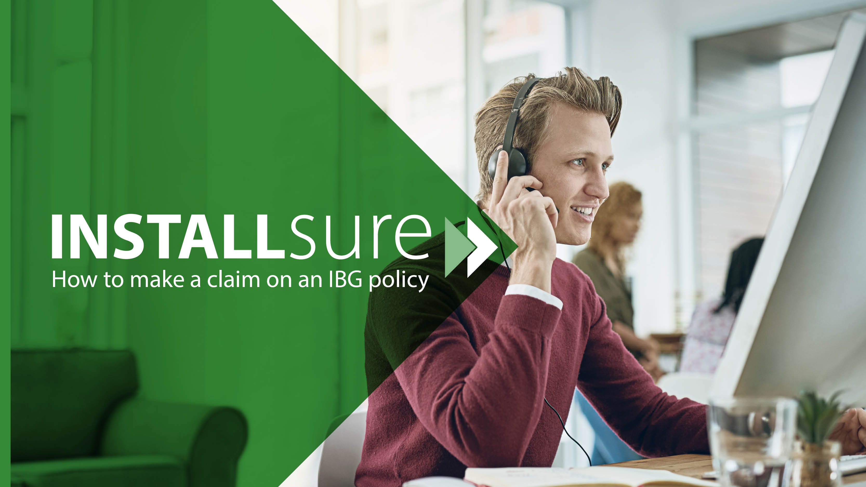 How to make a claim on an Installsure IBG policy